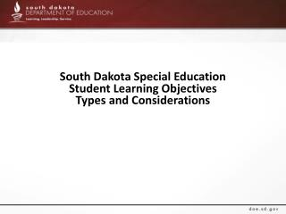 South Dakota Special Education Student Learning Objectives Types and Considerations
