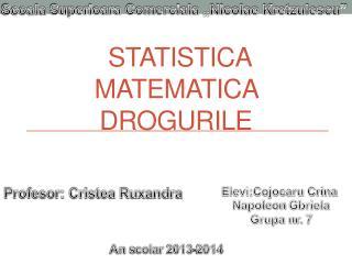 Statistica matematica                  Drogurile