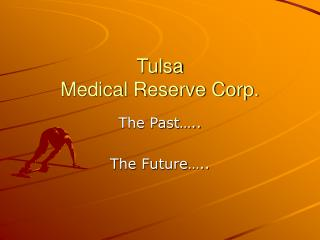 Tulsa  Medical Reserve Corp.