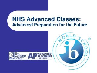 NHS Advanced Classes:  Advanced Preparation for the Future