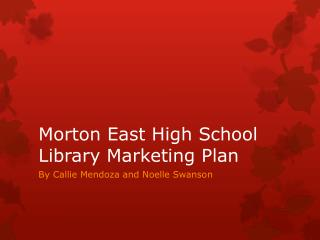 Morton East High School Library Marketing Plan