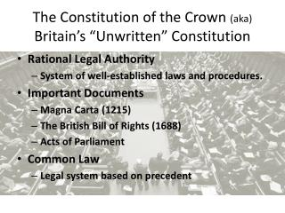 The Constitution of the Crown  (aka) Britain�s �Unwritten� Constitution