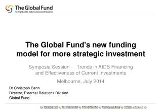 The Global Fund's new funding model  for more  strategic investment
