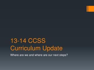 13-14 CCSS Curriculum Update