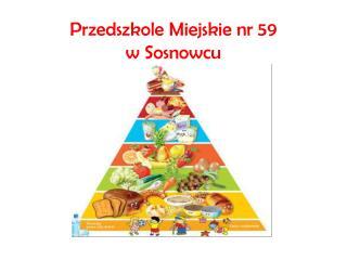 Przedszkole Miejskie nr  59                    w Sosnowcu
