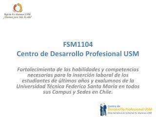 FSM1104 Centro de Desarrollo Profesional USM