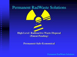 Permanent RadWaste Solutions