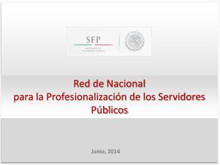 Red de  Nacional para la Profesionalizaci�n de los Servidores  P�blicos