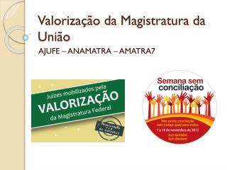 Valorização da Magistratura da União