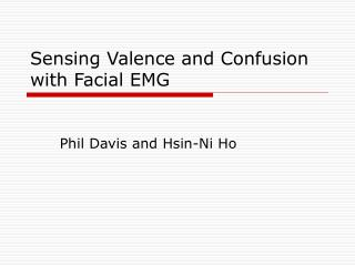Sensing Valence and Confusion with Facial EMG