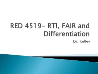 RED 4519- RTI, FAIR and Differentiation