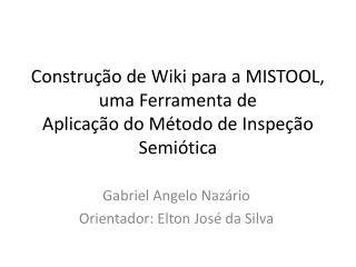 Construção de  Wiki  para a MISTOOL, uma Ferramenta de Aplicação do Método de Inspeção Semiótica