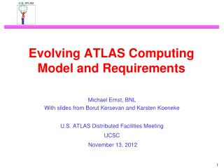 Evolving ATLAS Computing Model and Requirements