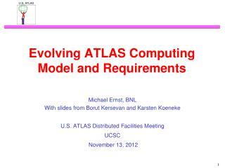 Evolving ATLAS Computing Model and Requirements