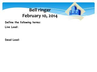 Bell ringer February  10,  2014