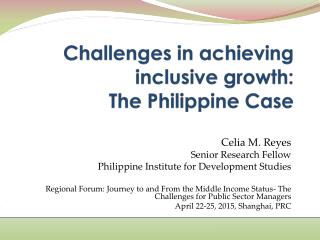Challenges in achieving inclusive growth:  The Philippine Case