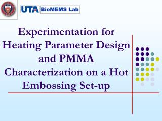 Experimentation for Heating Parameter Design and PMMA Characterization on a Hot Embossing Set-up