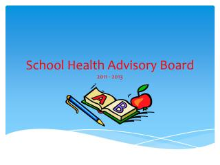 School Health Advisory Board 2011 - 2013