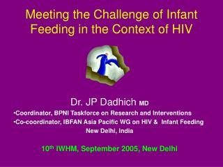 Meeting the Challenge of Infant Feeding in the Context of HIV