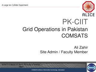 PK-CIIT Grid Operations  in Pakistan COMSATS Ali  Zahir Site Admin / Faculty Member