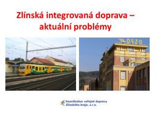 Zlínská integrovaná doprava – aktuální problémy
