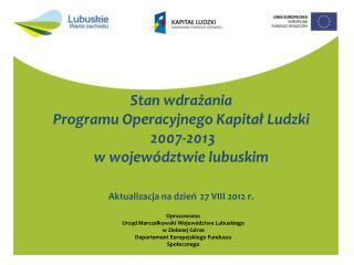 Opracowano: Urząd Marszałkowski Województwa Lubuskiego  w Zielonej Górze