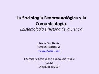 La Sociolog a Fenomenol gica y la Comunicolog a.  Epistemolog a e Historia de la Ciencia