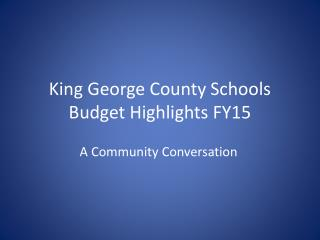 King George County Schools Budget Highlights FY15