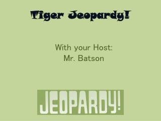 Tiger Jeopardy!