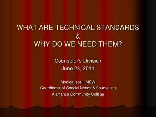WHAT ARE TECHNICAL STANDARDS &  WHY DO WE NEED THEM?