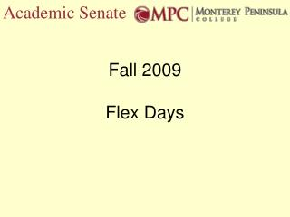 Fall 2009 Flex Days