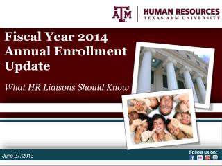 Fiscal Year 2014 Annual Enrollment Update What HR Liaisons Should Know