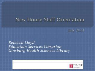 New House Staff Orientation July  2013