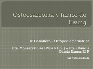 Osteosarcoma  y tumor de  Ewing