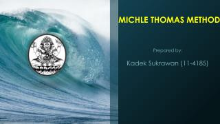 MICHLE THOMAS METHOD