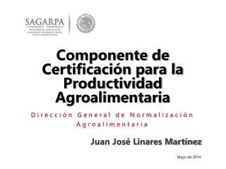 Componente de Certificación para la Productividad Agroalimentaria