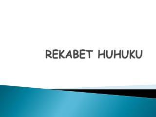 REKABET HUHUKU