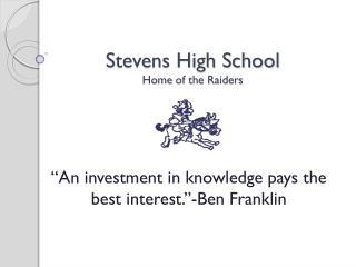 Stevens High School Home  of the  Raiders