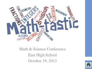 Math & Science Conference East High School October 19, 2013