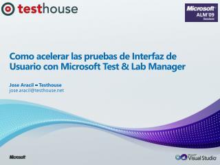 Como acelerar las pruebas de Interfaz de Usuario con Microsoft Test& Lab Manager