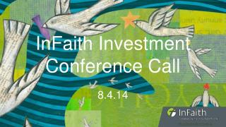 InFaith Investment Conference Call 8.4.14