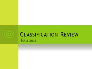 Classification Review