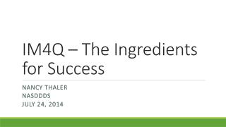 IM4Q – The Ingredients for Success