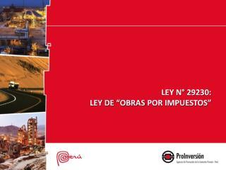 """LEY N° 29230:   LEY DE """"OBRAS  POR  IMPUESTOS"""""""