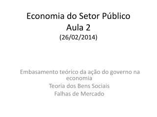 Economia do Setor Público Aula 2  (26/02/2014)