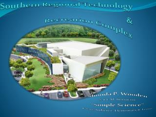 Southern Regional Technology  &  Recreation Complex