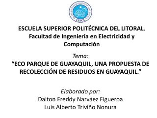 ESCUELA SUPERIOR POLITÉCNICA DEL LITORAL . Facultad de Ingeniería en Electricidad y Computación