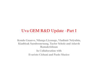 Uva  GEM R&D Update –Part I