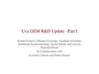 Uva  GEM R&D Update �Part I