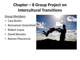 Chapter – 8 Group Project on  Intercultural Transitions